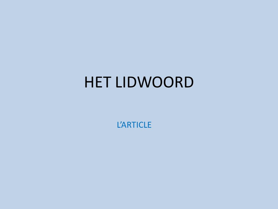 HET LIDWOORD L'ARTICLE [LS3_4v_u5_animaties_GRIII] [Audio p.1]